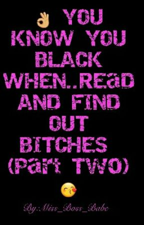 ...(Book Two) You know your black when by Miss_boss_babe