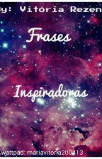 Frases Inspiradoras by VitoriaRezende999
