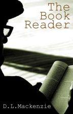 The Book Reader by dlmackenzie