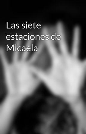 Las siete estaciones de Micaela by PabloACornejo