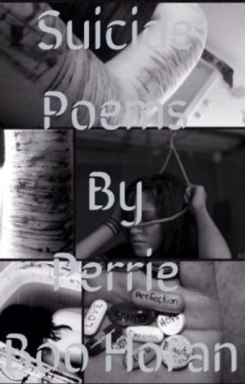 Suicide Poems - Anonymous - Wattpad