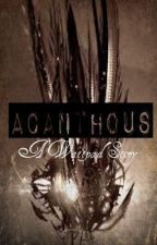 Acanthous (Triniti's book) by The_Watty_Sisters