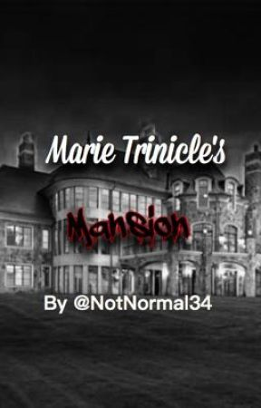 Marie Trinical's  Mansion by NotNormal34