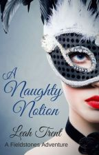 A Naughty Notion by LauraTrentham
