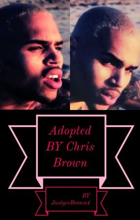 Adopted By Chris Brown by JustyceBrown4