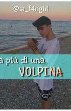 Era più di una volpina ||Luciano Spinelli by la_f4ngirl