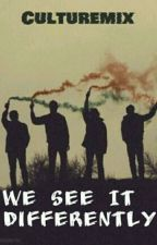 We See It Differently by culturemix
