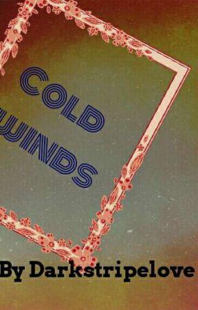 Cold Winds by DarkStripeLove