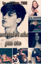 Remember who you are. by loreen_1196