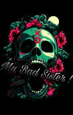 My bad sister !  by Rox723