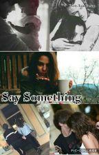 Say Something /Louis Tomlinson/ by EsztyTomlinson