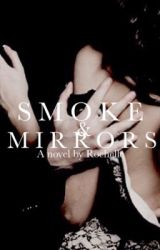 Smoke and Mirrors  by brightlights101