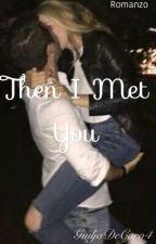 Then I met You ( in pausa) by fiorediciliegio2704