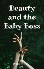 BEAUTY AND THE BABY BOSS by DoubleARA