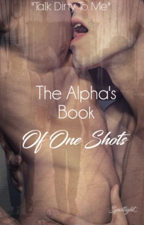 The Alpha's Book Of One Shots  BoyXBoy by Spotlight_