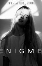 ĖNIGME by mines_xoxo