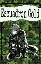 Escuadrón Gold by tamarasakamakirose44