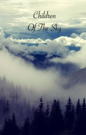 Children Of The Sky (on hold) by AdventurouSoul