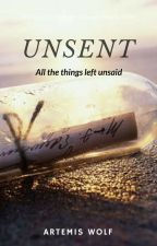 Unsent - The things left unsaid by TheWritingWolf1