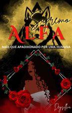 Supremo Alfa - Mais que Apaixonado por uma Humana by DeySillva