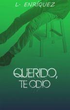 Querido, te odio #3 by L_Enriquez