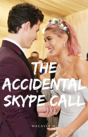 The Accidental Skype Call by Macaylegraceffa