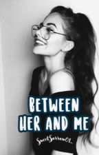Between her and me; Emilio Martínez by SweetSorrow01_