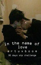 in the name of love ;; artuxboom by alheli--