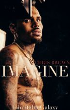 *Mature* Chris Brown Imagines by InimitableGalaxy