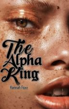 the alpha king by HannahFoxx