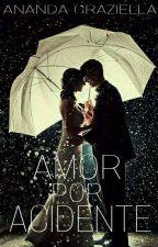 Amor por Acidente by NandaAmorim6