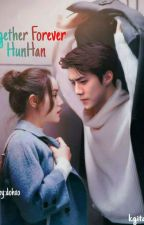 Together Forever[HUNHAN]  by Ghitasehun