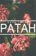 PATAH ✅ [COMPLETED] VOL.  II by NanaRosey