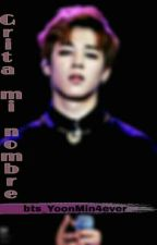 Grita mi nombre (One Shot) [YOONMIN] by bts_Yoonmin4ever