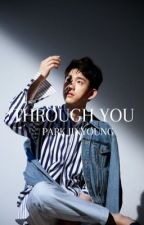Through you ❄ Park Jinyoung by yOverthrow