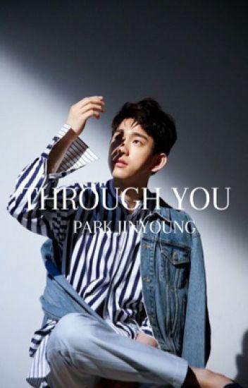 Through you ❄ Park Jinyoung