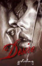 Desire || ✓ by JJStirling