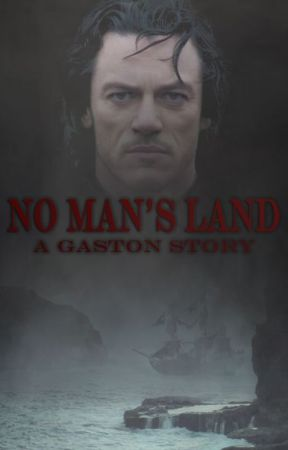 No Man's Land | A Gaston Story [2] by movie_writing