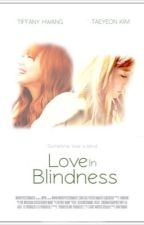 [LONGFIC][TRANS][TAENY] Love in Blindness by AlexTyn