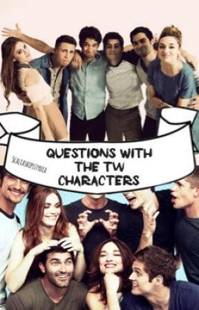 Questions With The TW Characters | by scaliamcctate