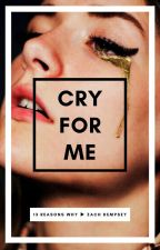 cry for me ► zach dempsey | ✓ by princessjaswrites