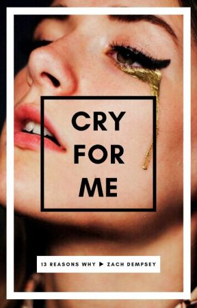cry for me ► zach dempsey by music_drama_andlove