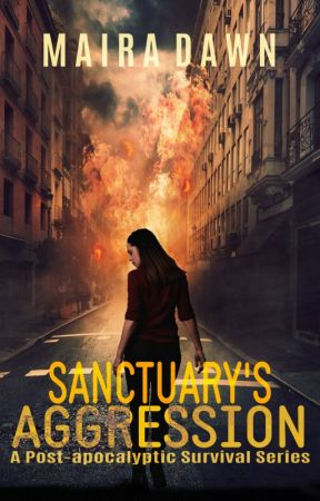 Sanctuary's Aggression: The Infected (Book 1 Complete) by MairaDawn