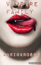My Vampire  Family  by AdriRose-is-Me