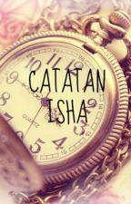 CATATAN ISHA by bangBakso