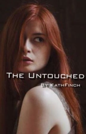 The Untouched by KathFinch