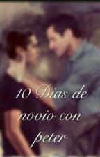 💗10 dias de novio con peter💗 by Natmornat