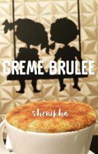 Creme Brulee (selesai) by shenikha