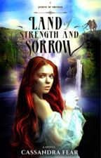 Land of Strength and Sorrow (Secrets of Orendor Book One) by CassandraFear