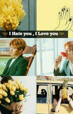| I Hate You , I Love You || BBH by Exogirl111